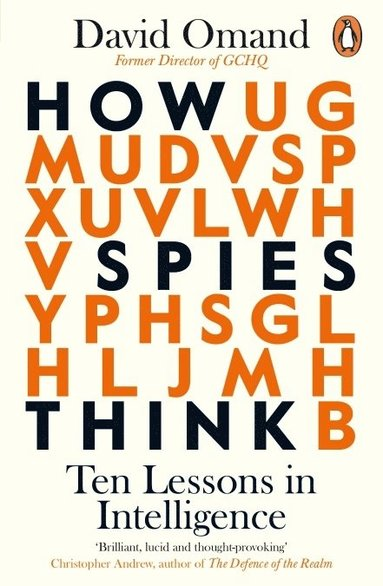 bokomslag How Spies Think: Ten Lessons in Intelligence