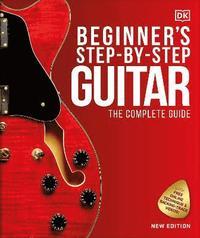 bokomslag Beginner's Step-by-Step Guitar: The Complete Guide