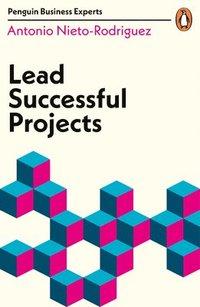 bokomslag Lead Successful Projects
