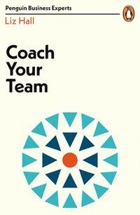 bokomslag Coach Your Team