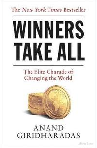 bokomslag Winners Take All: The Elite Charade of Changing the World