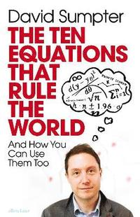 bokomslag The Ten Equations that Rule the World: And How You Can Use Them Too