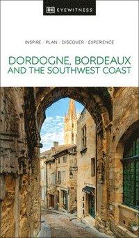 bokomslag Dordogne, Bordeaux and the Southwest Coast