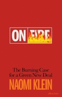 bokomslag On Fire: The Burning Case for a Green New Deal