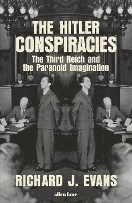 bokomslag The Hitler Conspiracies: The Third Reich and the Paranoid Imagination