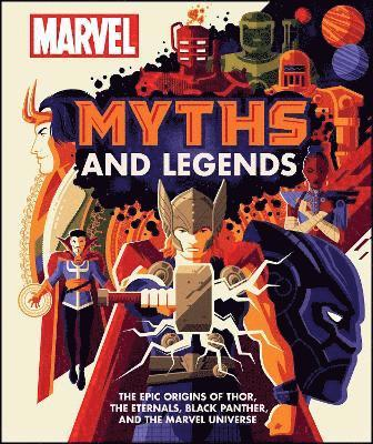 bokomslag Marvel Myths and Legends: The epic origins of Thor, the Eternals, Black Panther, and the Marvel Universe