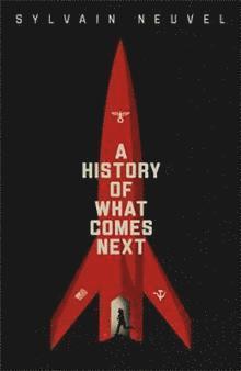 bokomslag A History of What Comes Next