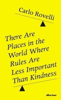 bokomslag There Are Places in the World Where Rules Are Less Important Than Kindness