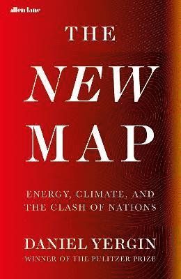 bokomslag The New Map: Energy, Climate, and the Clash of Nations
