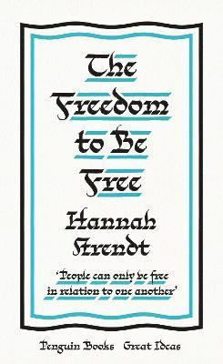 The Freedom to Be Free 1