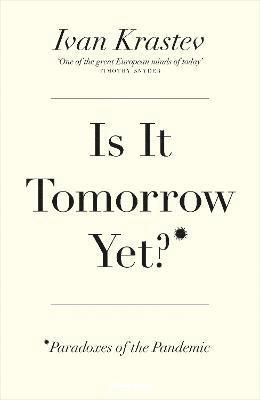 bokomslag Is It Tomorrow Yet?: Paradoxes of the Pandemic