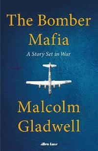 bokomslag The Bomber Mafia: A Story Set in War