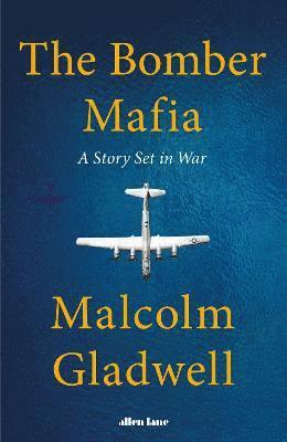 The Bomber Mafia: A Story Set in War 1