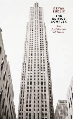 bokomslag The Edifice Complex: The architecture of power