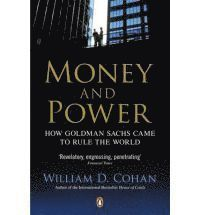 bokomslag Money and power - how goldman sachs came to rule the world