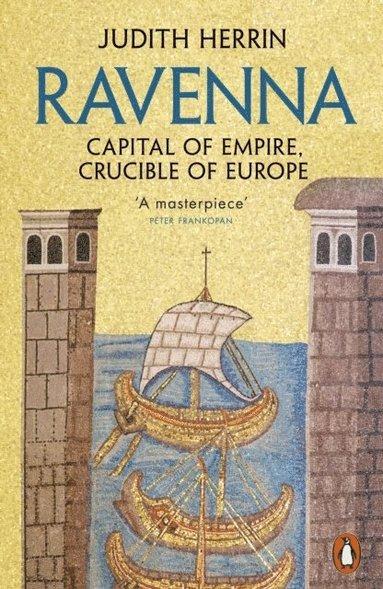 bokomslag Ravenna: Capital of Empire, Crucible of Europe