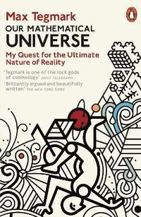 bokomslag Our mathematical universe - my quest for the ultimate nature of reality