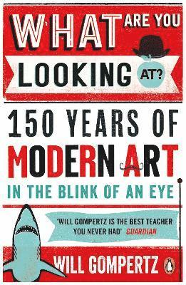 bokomslag What are you looking at? - 150 years of modern art in the blink of an eye