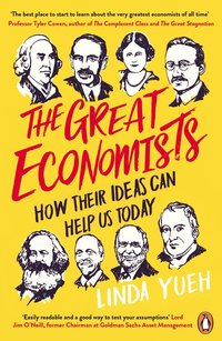 bokomslag The Great Economists: How Their Ideas Can Help Us Today