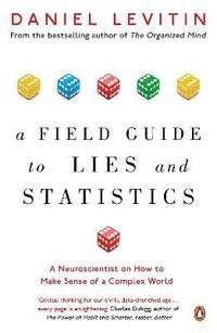 bokomslag A Field Guide to Lies and Statistics