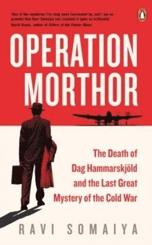 bokomslag Operation Morthor: The Death of Dag Hammarskjoeld and the Last Great Mystery of the Cold War