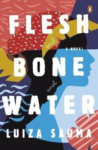 bokomslag Flesh and Bone and Water