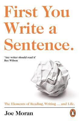 bokomslag First You Write a Sentence.: The Elements of Reading, Writing ... and Life.