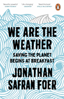 bokomslag We are the weather - saving the planet begins at breakfast
