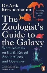 bokomslag The Zoologist's Guide to the Galaxy: What Animals on Earth Reveal about Aliens - and Ourselves