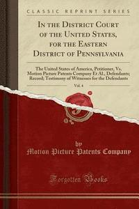 bokomslag In the District Court of the United States, for the Eastern District of Pennsylvania, Vol. 4