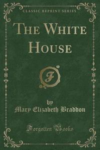 bokomslag The White House (Classic Reprint)