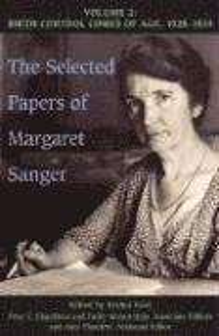 bokomslag The Selected Papers of Margaret Sanger, Volume 2