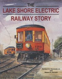 bokomslag The Lake Shore Electric Railway Story