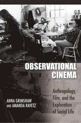 bokomslag Observational Cinema: Anthropology, Film, and the Exploration of Social Life