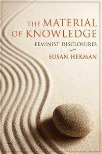 bokomslag The Material of Knowledge: Feminist Disclosures
