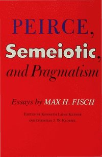 bokomslag Peirce, Semeiotic and Pragmatism