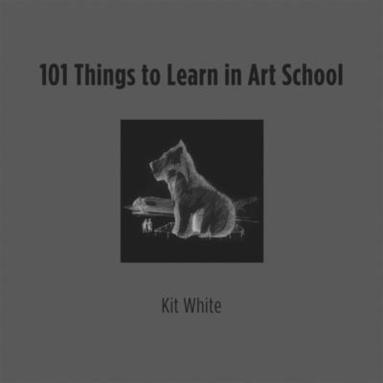 bokomslag 101 Things to Learn in Art School