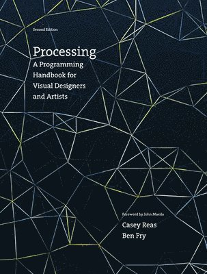 bokomslag Processing: A Programming Handbook for Visual Designers and Artists