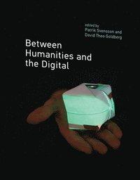 bokomslag Between Humanities and the Digital
