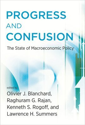 bokomslag Progress and confusion - the state of macroeconomic policy