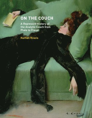 bokomslag On the Couch: A Repressed History of the Analytic Couch from Plato to Freud