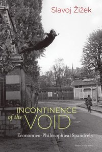 bokomslag Incontinence of the Void: Economico-Philosophical Spandrels