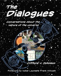 bokomslag The Dialogues: Conversations about the Nature of the Universe