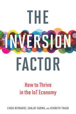 bokomslag The Inversion Factor: How to Thrive in the IoT Economy