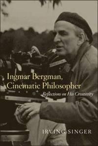bokomslag Ingmar Bergman, Cinematic Philosopher