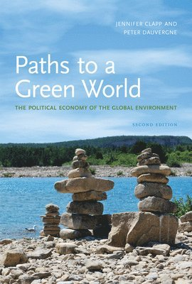 bokomslag Paths to a Green World: The Political Economy of the Global Environment