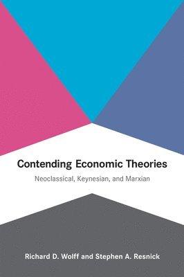 bokomslag Contending Economic Theories