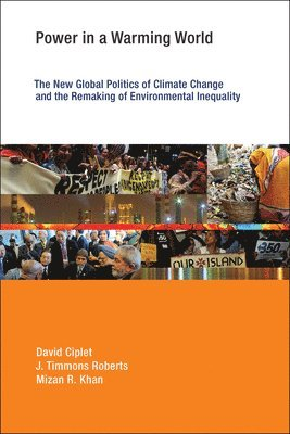 bokomslag Power in a Warming World: The New Global Politics of Climate Change and the Remaking of Environmental Inequality