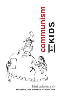 bokomslag Communism for Kids