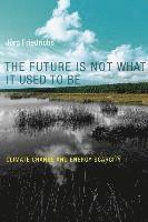 bokomslag Future is not what it used to be - climate change and energy scarcity